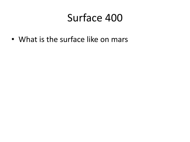 Surface 400