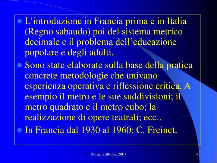 L'introduzione in Francia prima e in Italia (Regno sabaudo) poi del sistema metrico decimale e il problema dell'educazione popolare e degli adulti.