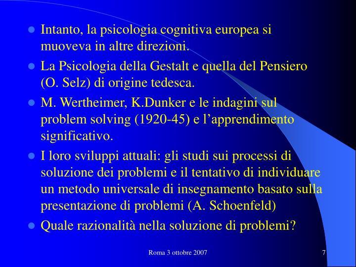 Intanto, la psicologia cognitiva europea si muoveva in altre direzioni.