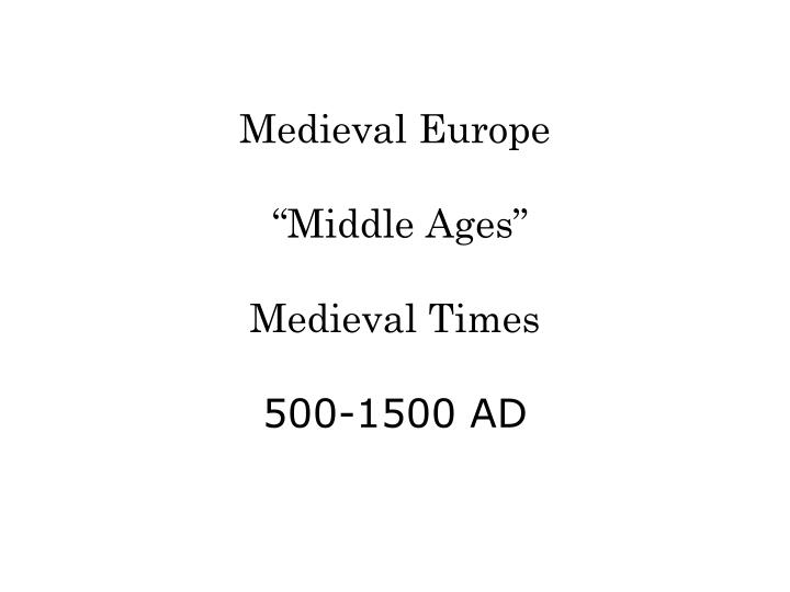 Medieval europe middle ages medieval times 500 1500 ad