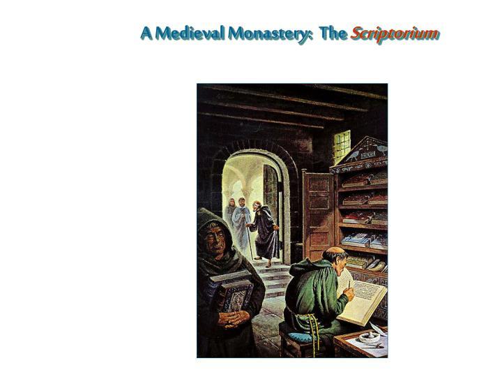 A Medieval Monastery:  The