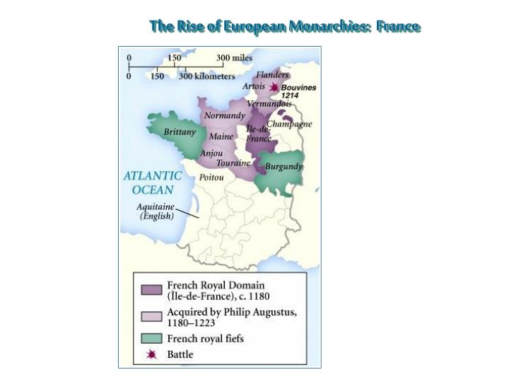 The Rise of European Monarchies:  France