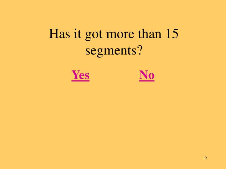 Has it got more than 15 segments?