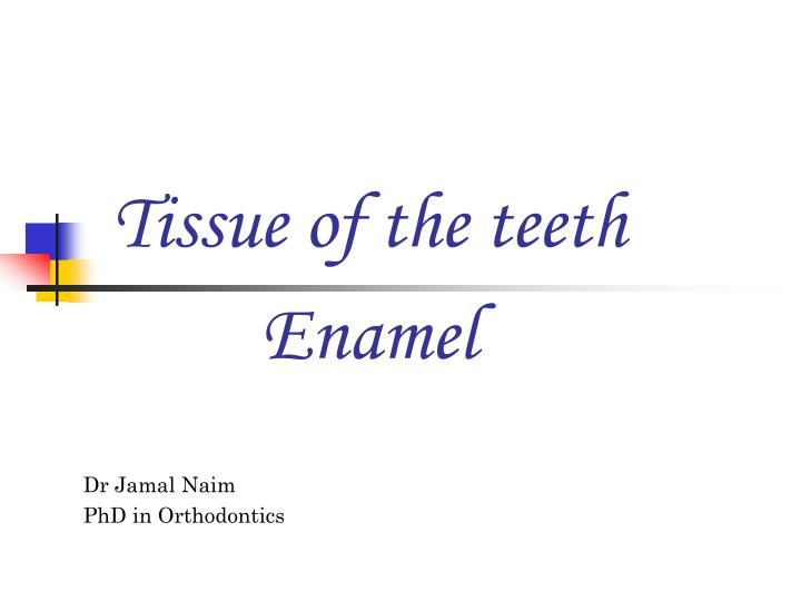tissue of the teeth n.