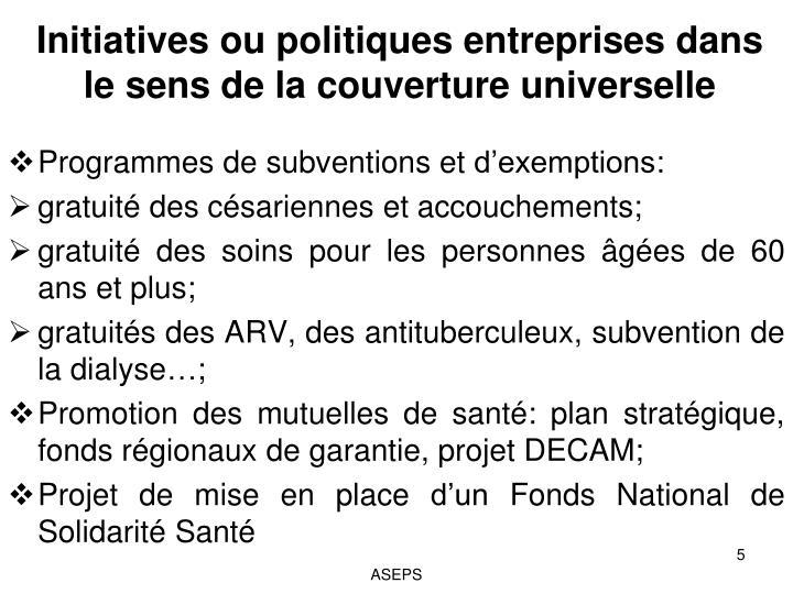 Initiatives ou politiques entreprises dans le sens de la couverture universelle
