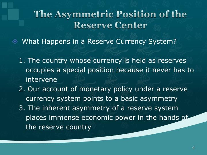 The Asymmetric Position of the Reserve Center