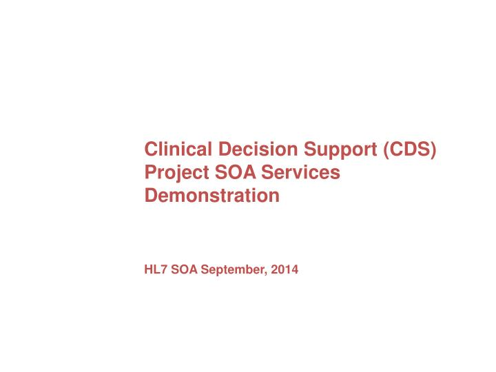 Clinical Decision Support (CDS) Project SOA Services Demonstration