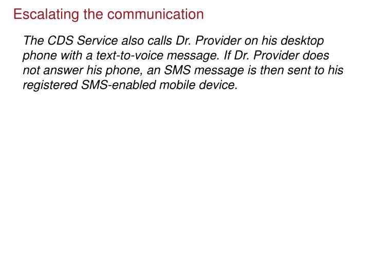 Escalating the communication
