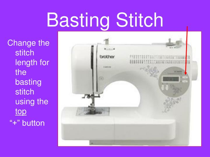 Change the stitch length for the basting stitch using the