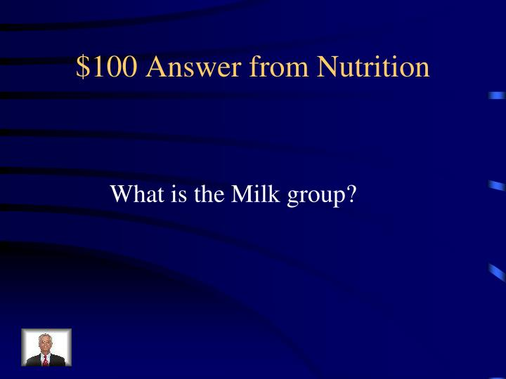$100 Answer from Nutrition