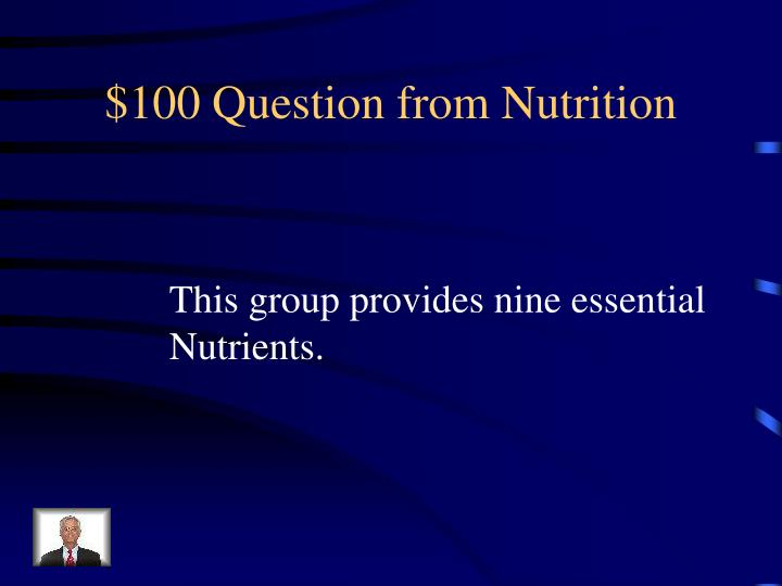$100 Question from Nutrition
