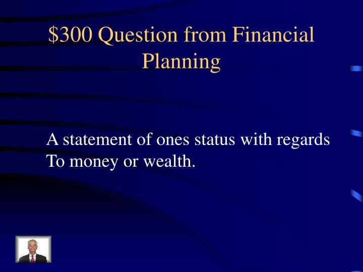 $300 Question from Financial Planning
