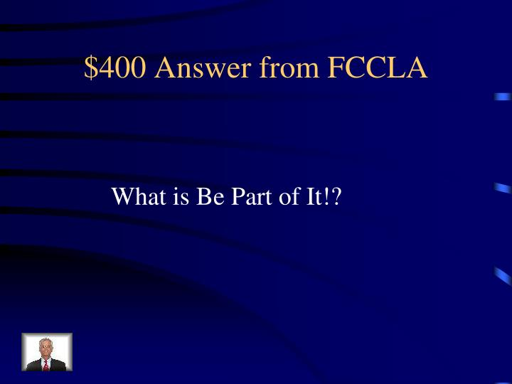 $400 Answer from FCCLA