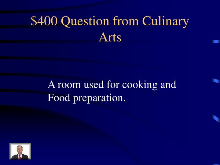 $400 Question from Culinary Arts