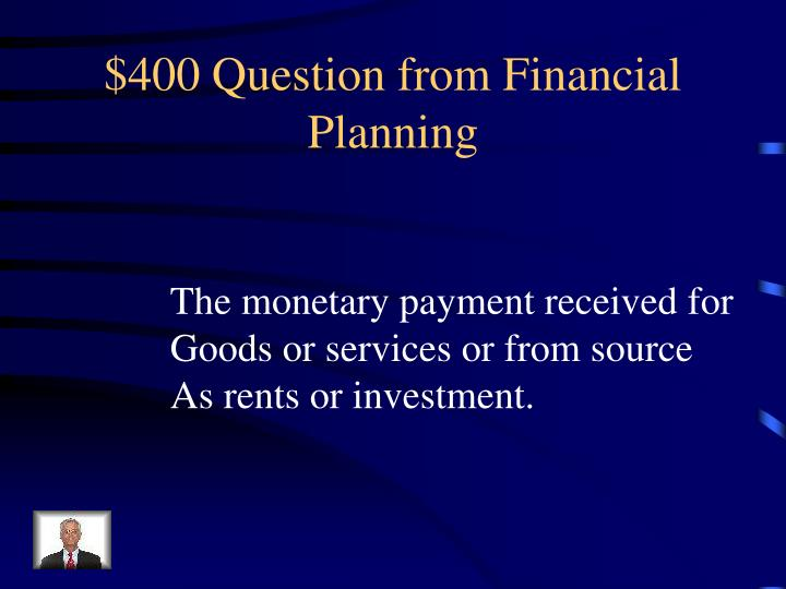 $400 Question from Financial Planning