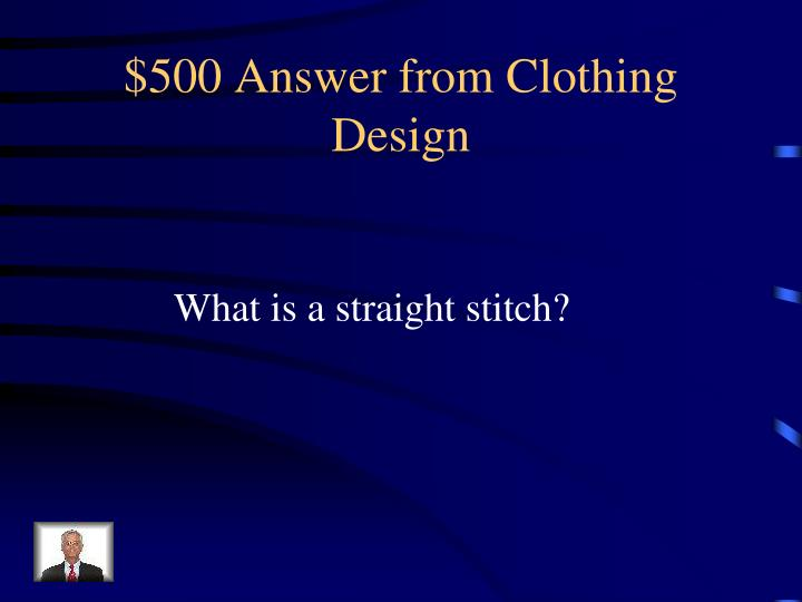 $500 Answer from Clothing Design