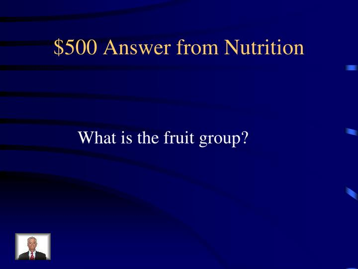 $500 Answer from Nutrition