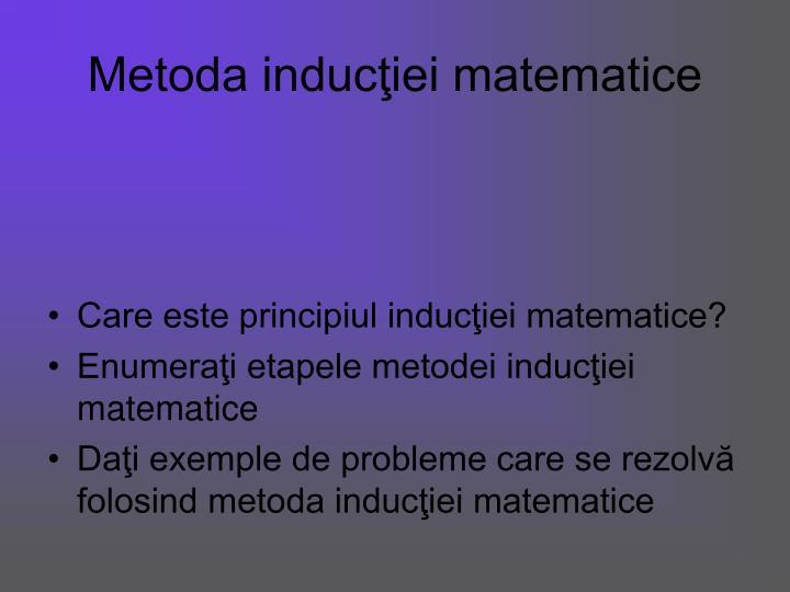 Metoda inducţiei matematice