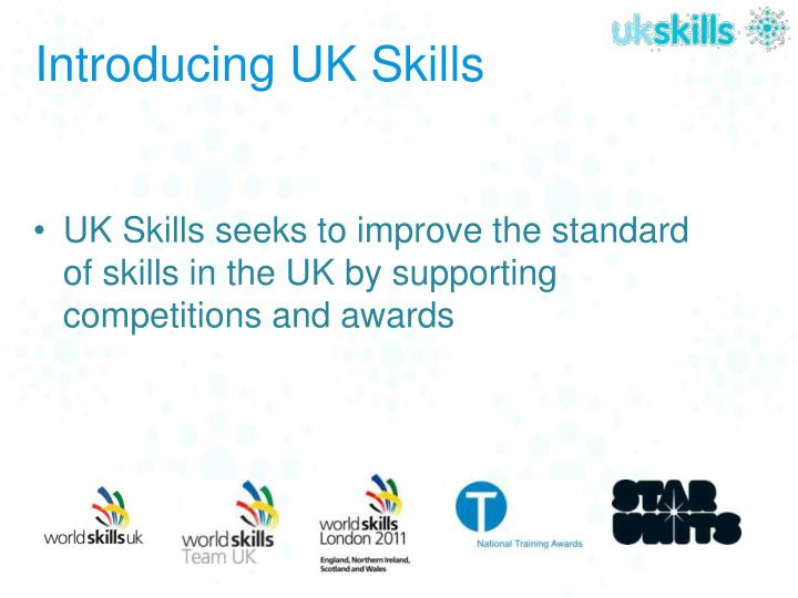 Introducing uk skills