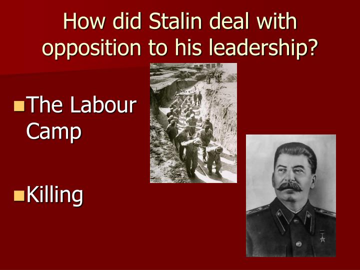 How did Stalin deal with opposition to his leadership?