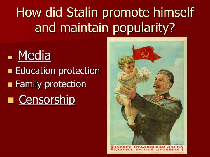 How did Stalin promote himself and maintain popularity?