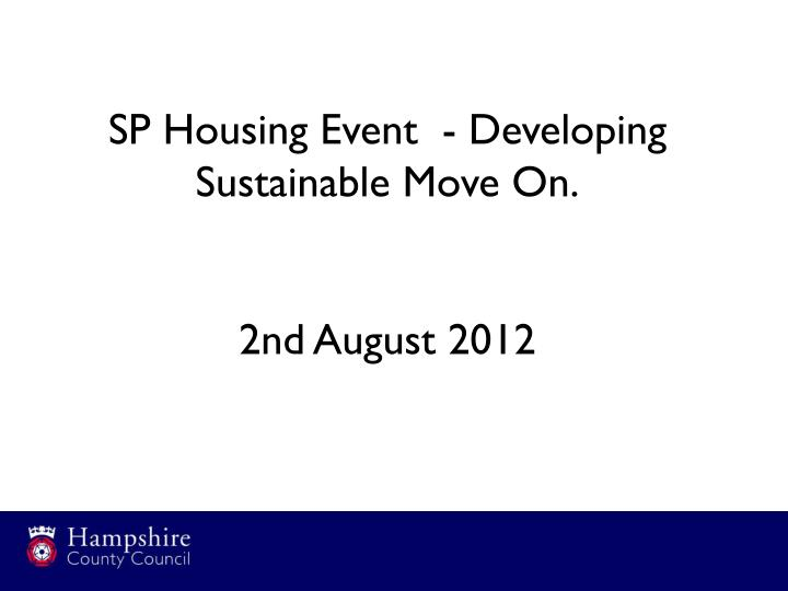 sp housing event developing sustainable move on 2nd august 2012 n.