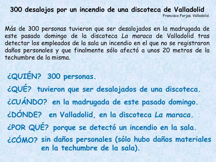 300 desalojos por un incendio de una discoteca de Valladolid