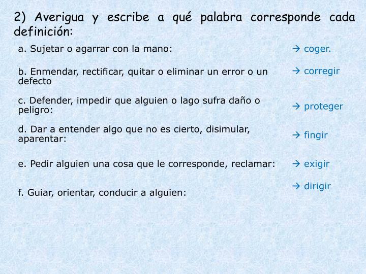 2) Averigua y escribe a qué palabra corresponde cada definición: