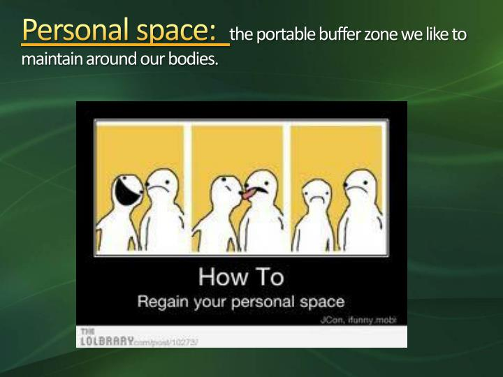 Personal space: