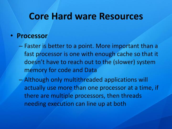Core Hard ware Resources