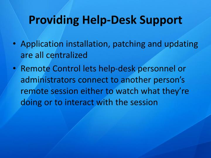 Providing Help-Desk Support