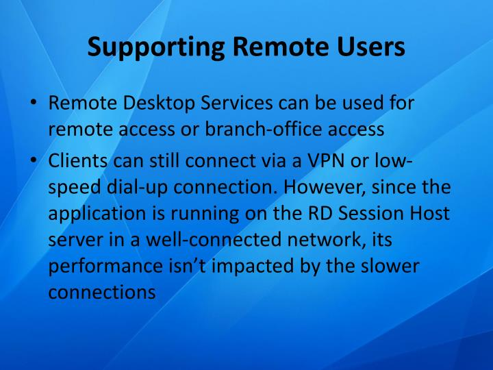 Supporting Remote Users