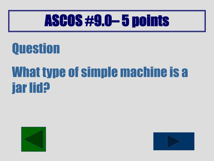 ASCOS #9.0– 5 points