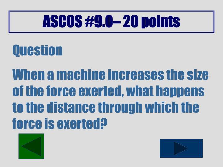 ASCOS #9.0– 20 points