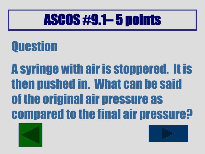 ASCOS #9.1– 5 points