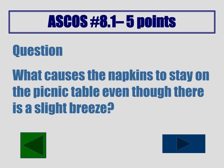 ASCOS #8.1– 5 points