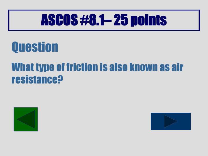 ASCOS #8.1– 25 points