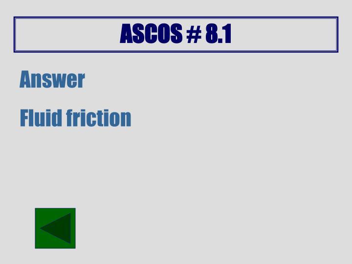 ASCOS # 8.1