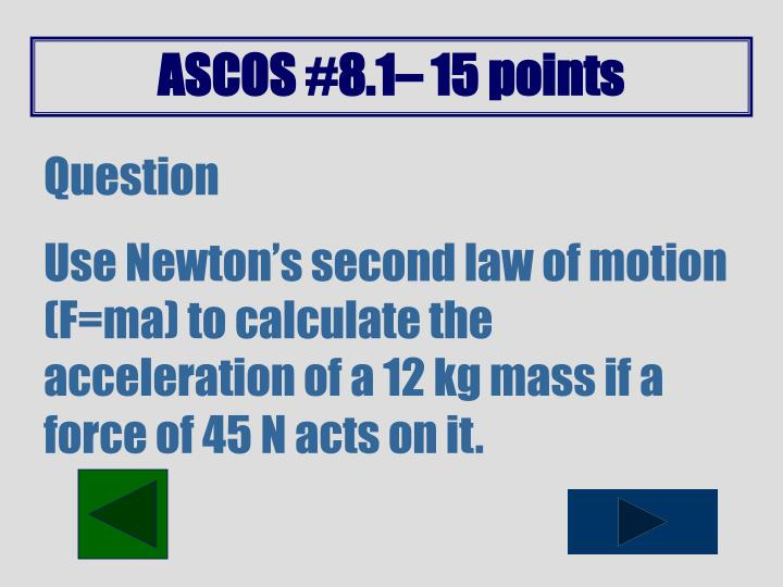 ASCOS #8.1– 15 points