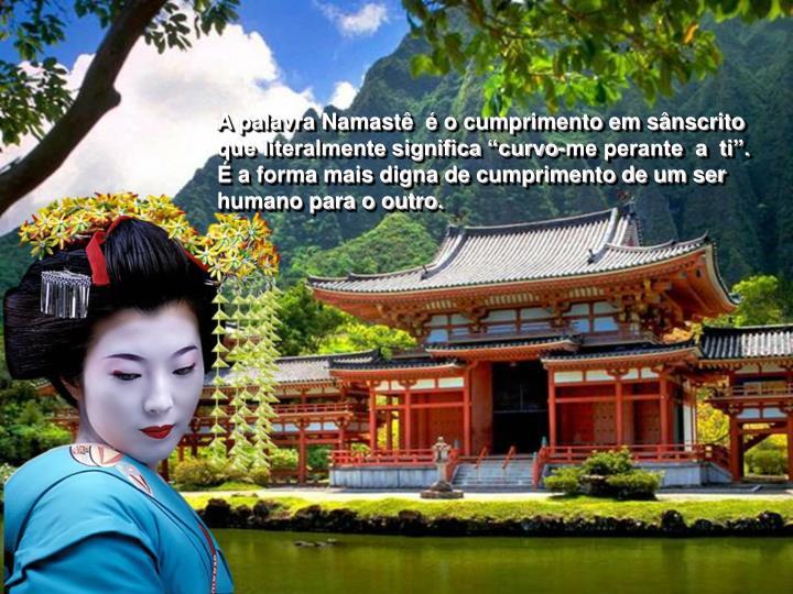 A palavra Namastê  é o cumprimento em sânscrito
