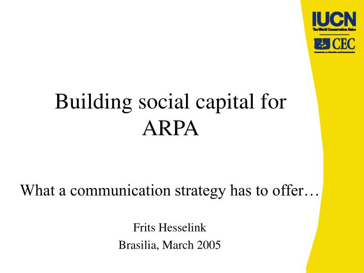 Building social capital for arpa