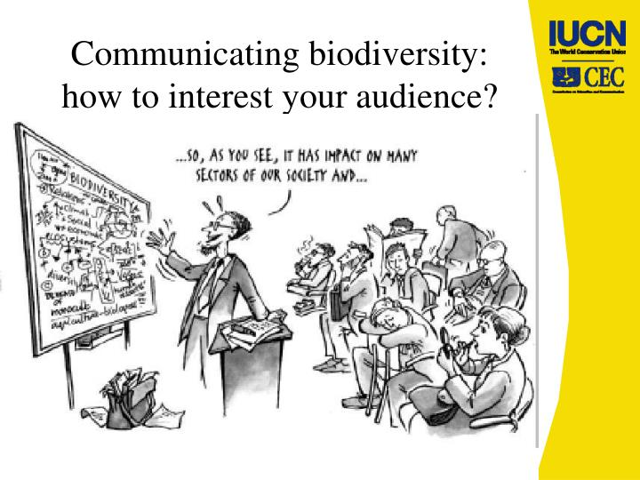 Communicating biodiversity how to interest your audience