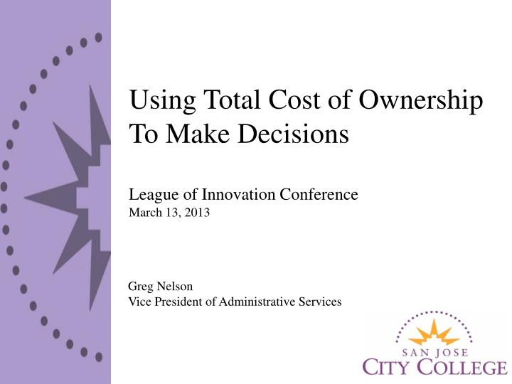Using Total Cost of Ownership To Make Decisions