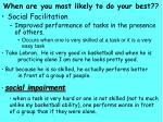 when are you most likely to do your best