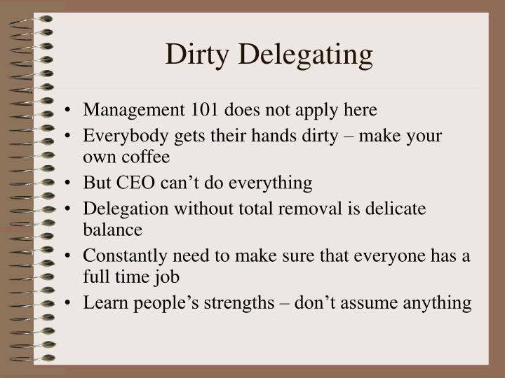 Dirty Delegating