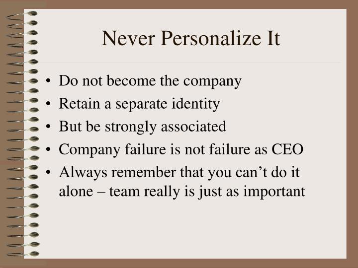 Never Personalize It