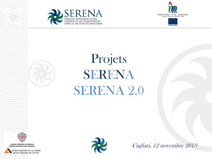 Projets s e r e n a serena 2 0