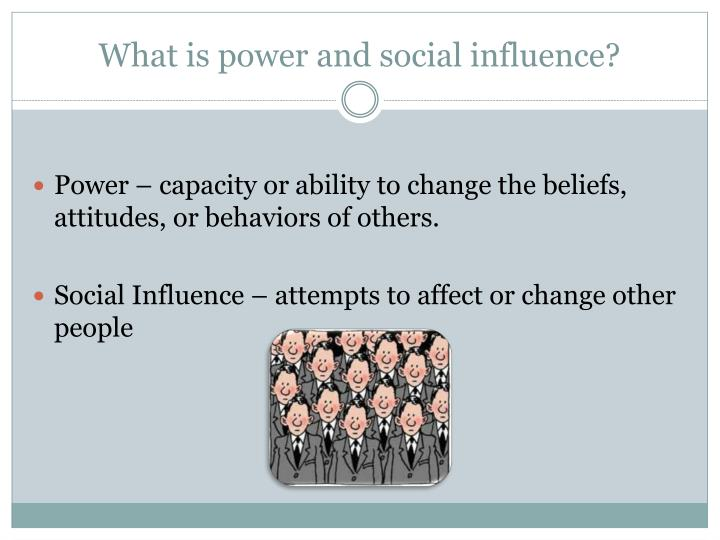 What is power and social influence