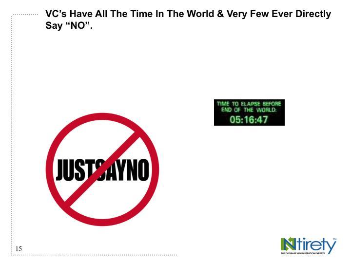 VC's Have All The Time In The World & Very Few Ever Directly