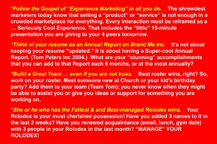 """*Follow the Gospel of """"Experience Marketing"""" in all you do."""